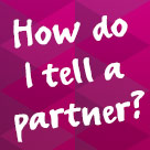 Just-The-Facts-STIs-how-to-tell-a-partner