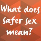 Just-The-Facts-STI-what-does-safer-sex-mean